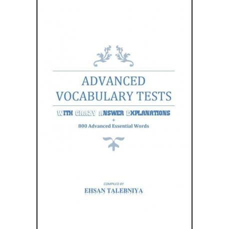 Advanced Vocabulary Testsتستهای پیشرفته لغت (ارشد و دکتری زبان، GRE, TOEFL, GMAT, IELTS)
